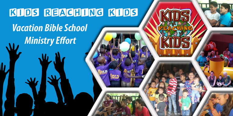 Kids Reaching Kids (VBS Ministry Effort)
